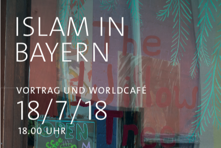 "Towards entry ""Islam in Bayern – Lecture Series and Worldcafé on 18th July 2018"""